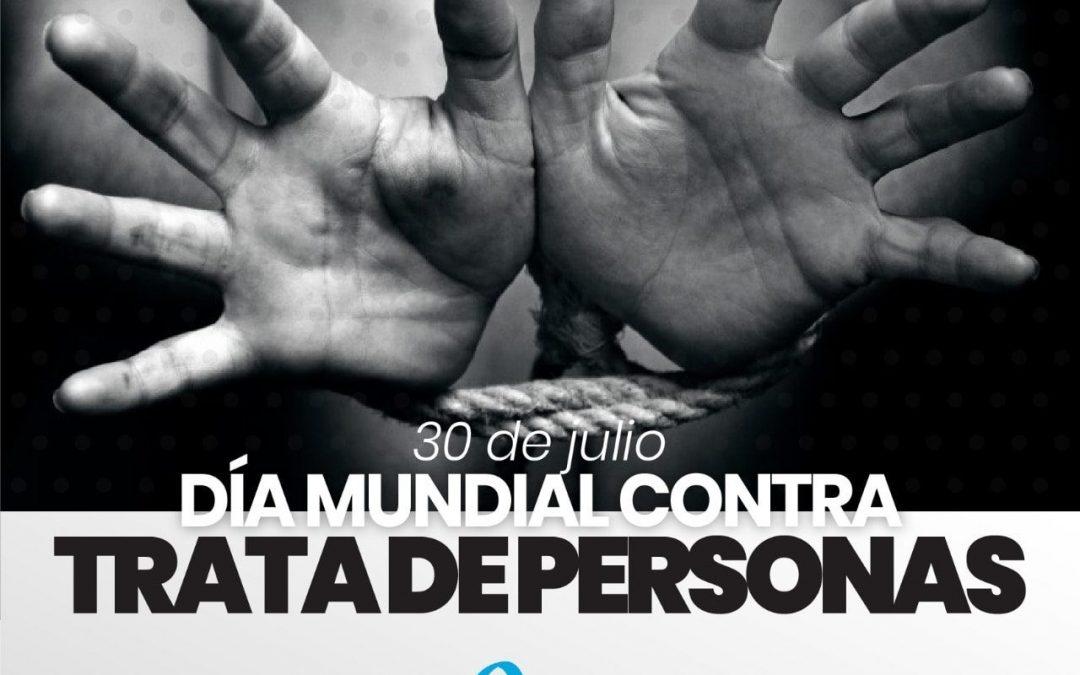 30 DE JULIO, DIA MUNDIAL CONTRA LA TRATA DE PERSONAS